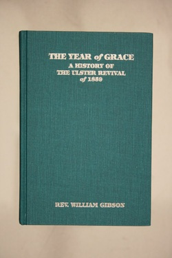 The Year of Grace; History of the Ulster Revival,